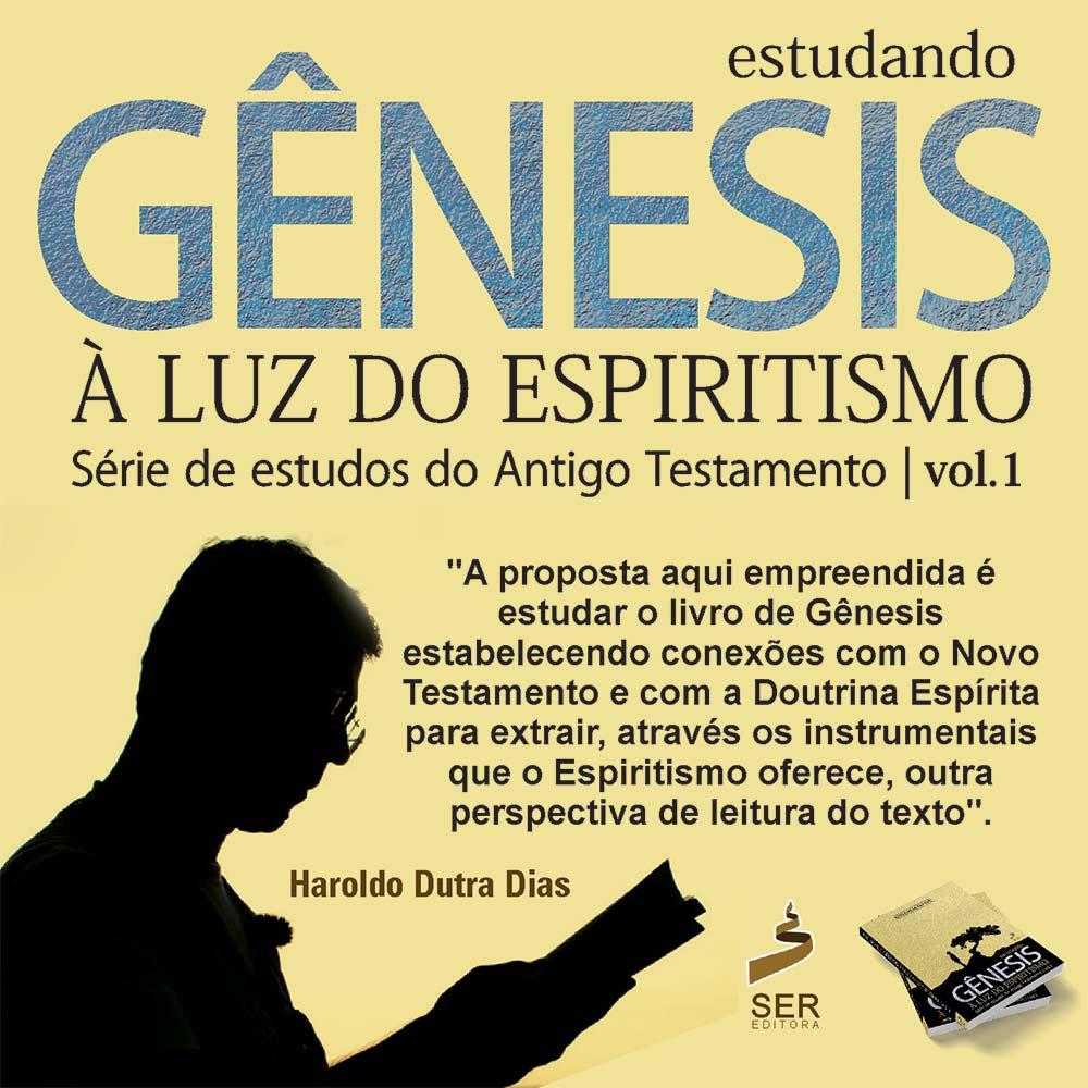 LIVRO: ESTUDANDO A GÊNESIS À LUZ DO ESPIRITISMO · Série de estudos do Antigo Testamento | vol.1